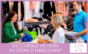 CCN 675 Succursale de vente au détail d'habillement - My Convention Collective CFTC-CSFV