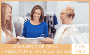 CCN 1483 Commerce de détail habillement et articles textiles - My Convention Collective CFTC-CSFV