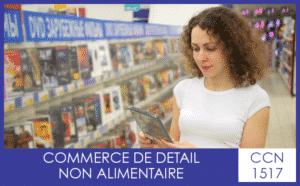 CCN 1517 Commerce de détail non alimentaire - My Convention Collective CFTC-CSFV