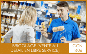 CCN 1606 Bricolage vente au détail en libre service - My Convention Collective CFTC-CSFV