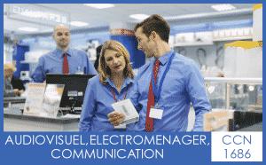 CCN 1686 Audiovisuel électroménager communication - My Convention Collective CFTC-CSFV