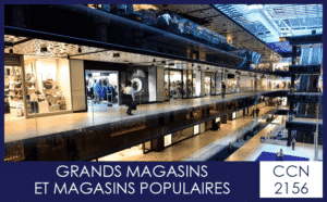 CCN 2156 Grands magasins et magasins populaires - My Convention Collective CFTC-CSFV