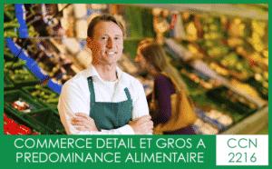 CCN 2216 Commerce de détail et gros à prédominance alimentaire - My Convention Collective CFTC-CSFV